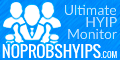 noprobshyips.com The most promoted HYIP monitoring. A lot of investors. Big payouts.